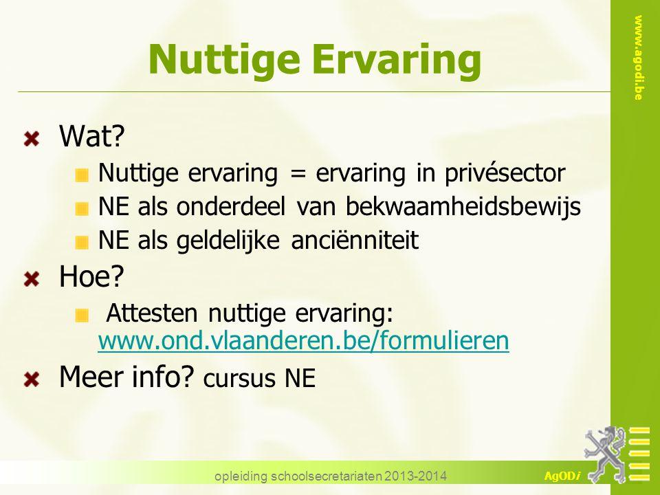 www.agodi.be AgODi opleiding schoolsecretariaten 2013-2014 Nuttige Ervaring Wat? Nuttige ervaring = ervaring in privésector NE als onderdeel van bekwa