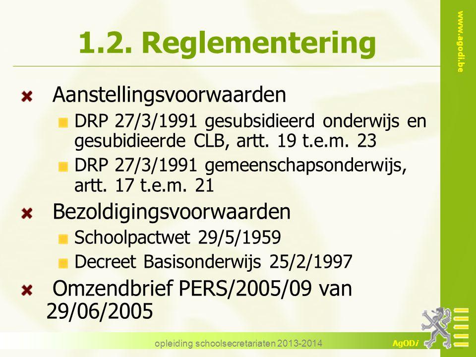 www.agodi.be AgODi opleiding schoolsecretariaten 2013-2014 1.2. Reglementering Aanstellingsvoorwaarden DRP 27/3/1991 gesubsidieerd onderwijs en gesubi