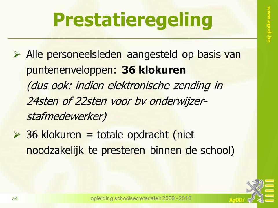 www.agodi.be AgODi opleiding schoolsecretariaten 2009 - 2010 54 Prestatieregeling  Alle personeelsleden aangesteld op basis van puntenenveloppen: 36