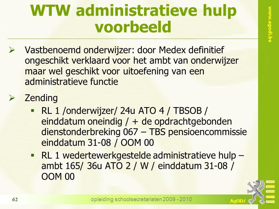 www.agodi.be AgODi opleiding schoolsecretariaten 2009 - 2010 62 WTW administratieve hulp voorbeeld  Vastbenoemd onderwijzer: door Medex definitief on