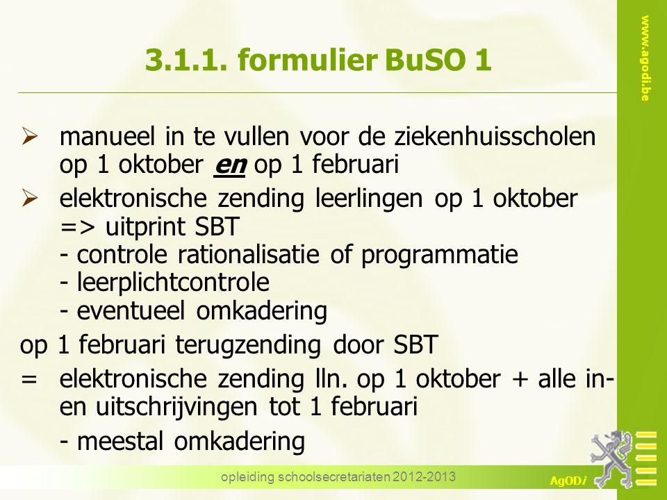 www.agodi.be AgODi opleiding schoolsecretariaten 2012-2013 3.1.1. formulier BuSO 1  manueel in te vullen voor de ziekenhuisscholen op 1 oktober en op