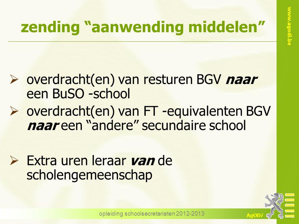 """www.agodi.be AgODi opleiding schoolsecretariaten 2012-2013 zending """"aanwending middelen""""  overdracht(en) van resturen BGV naar een BuSO -school  ove"""