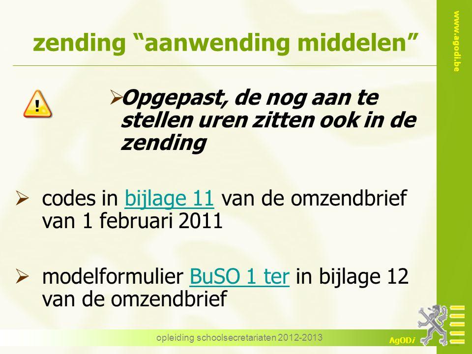 """www.agodi.be AgODi opleiding schoolsecretariaten 2012-2013 zending """"aanwending middelen""""  Opgepast, de nog aan te stellen uren zitten ook in de zendi"""