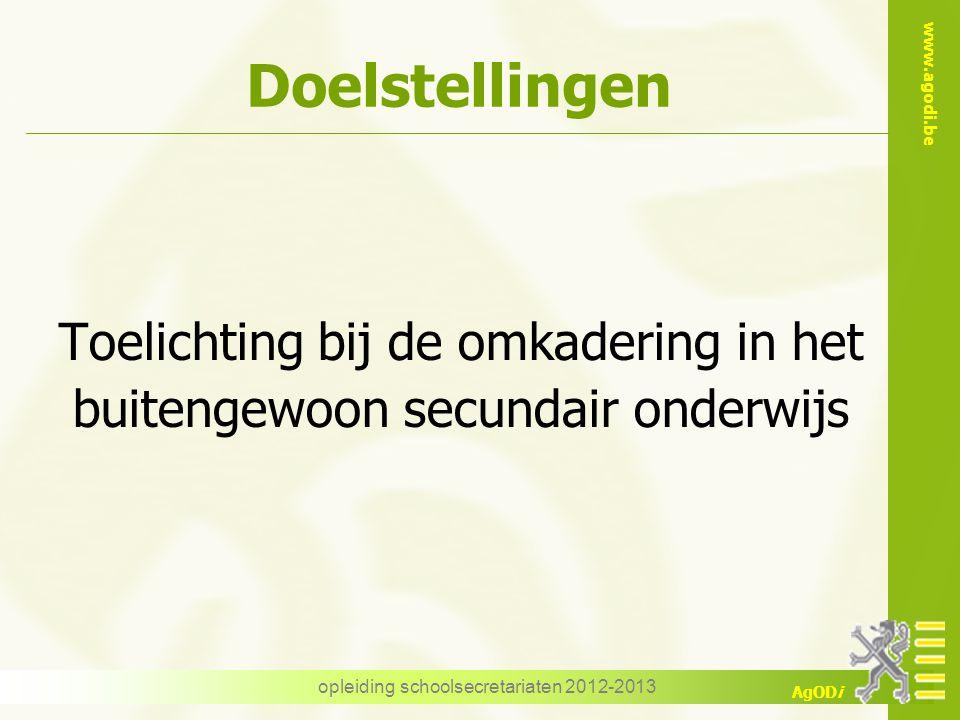 www.agodi.be AgODi Inhoud opleiding schoolsecretariaten 2012-2013 Omkadering BuSO Luik 1: berekeningen Luik 2: aanwending