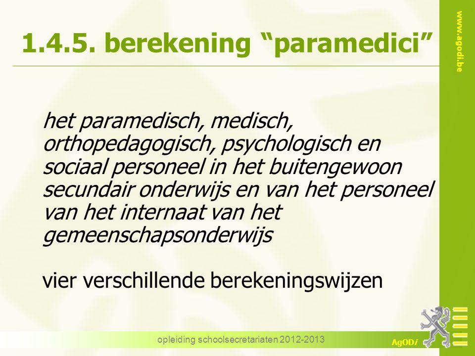 "www.agodi.be AgODi opleiding schoolsecretariaten 2012-2013 1.4.5. berekening ""paramedici"" het paramedisch, medisch, orthopedagogisch, psychologisch en"