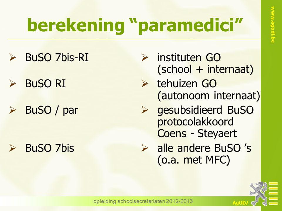"www.agodi.be AgODi opleiding schoolsecretariaten 2012-2013 berekening ""paramedici""  BuSO 7bis-RI  BuSO RI  BuSO / par  BuSO 7bis  instituten GO ("