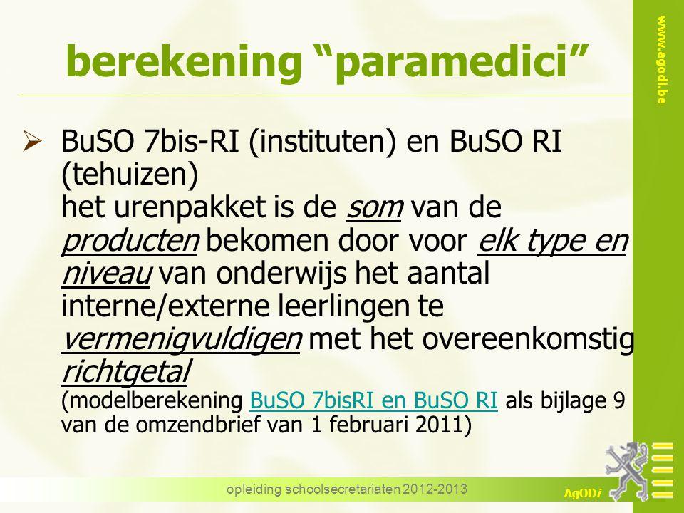 """www.agodi.be AgODi opleiding schoolsecretariaten 2012-2013 berekening """"paramedici""""  BuSO 7bis-RI (instituten) en BuSO RI (tehuizen) het urenpakket is"""