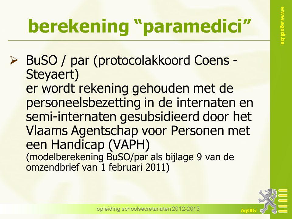 "www.agodi.be AgODi opleiding schoolsecretariaten 2012-2013 berekening ""paramedici""  BuSO / par (protocolakkoord Coens - Steyaert) er wordt rekening g"