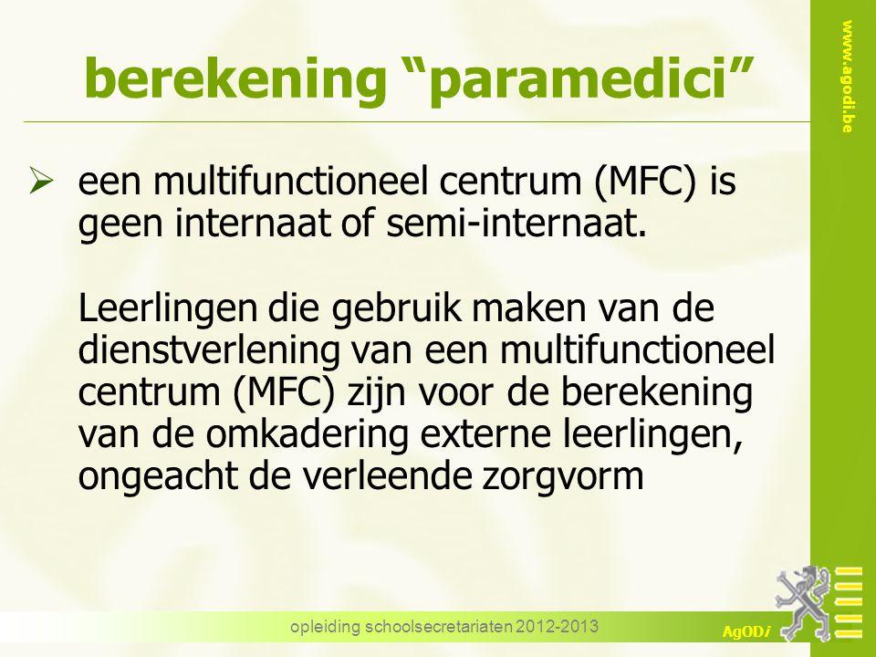 """www.agodi.be AgODi berekening """"paramedici""""  een multifunctioneel centrum (MFC) is geen internaat of semi-internaat. Leerlingen die gebruik maken van"""