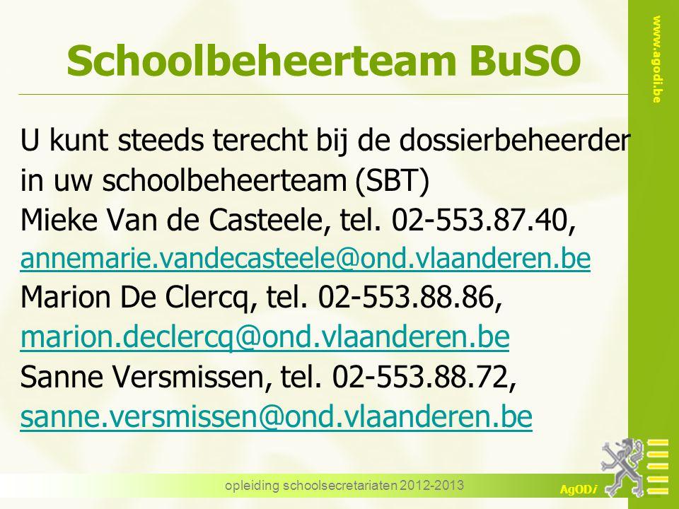 www.agodi.be AgODi opleiding schoolsecretariaten 2012-2013 Schoolbeheerteam BuSO  Mieke Van de Casteele  Marion De Clercq  Sanne Versmissen  Brussel vrij  Limburg volledig  West-Vlaanderen volledig  Antwerpen Off.