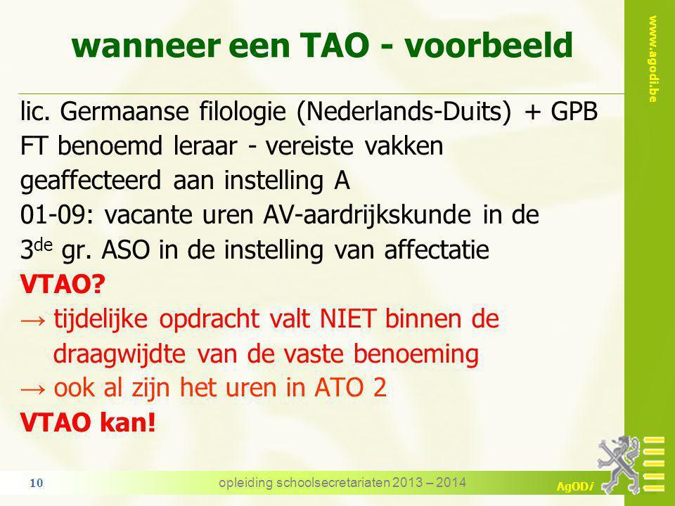 www.agodi.be AgODi 3. wanneer een TAO de andere opdracht (TAO) valt buiten de draagwijdte van de vaste benoeming personeelslid wordt tijdelijk belast