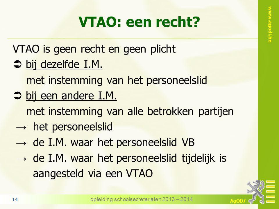 www.agodi.be AgODi VTAO VTAO is een uitzonderingsmaatregel kan slechts worden toegestaan indien voldaan is aan de reglementering TBSOB de bepalingen v