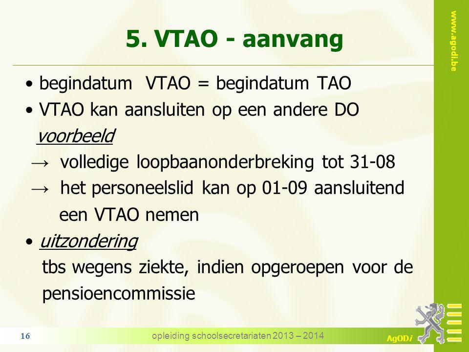 www.agodi.be AgODi 4. VTAO en TBSOB het personeelslid moet volledig gereaffecteerd en/of weder tewerkgesteld zijn in een organieke betrekking VTAO kan