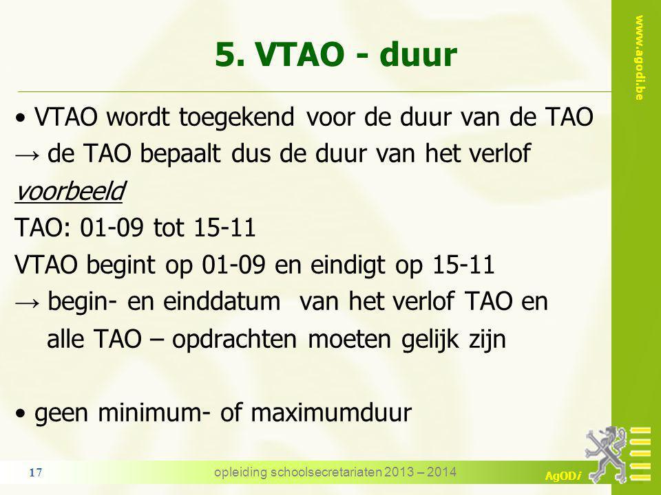 www.agodi.be AgODi 5. VTAO - aanvang begindatum VTAO = begindatum TAO VTAO kan aansluiten op een andere DO voorbeeld → volledige loopbaanonderbreking