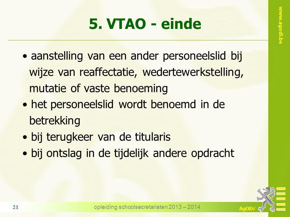 www.agodi.be AgODi 5. VTAO - einde einde van de TAO uiterlijk 31-8 voor alle personeelsleden! opmerking er is geen onderscheid meer tussen een verlof