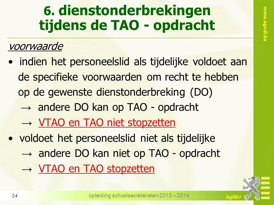 www.agodi.be AgODi 6. dienstonderbrekingen tijdens de TAO - opdracht Een leraar, F.T. vastbenoemd, wordt tijdelijk belast met het ambt van technisch a