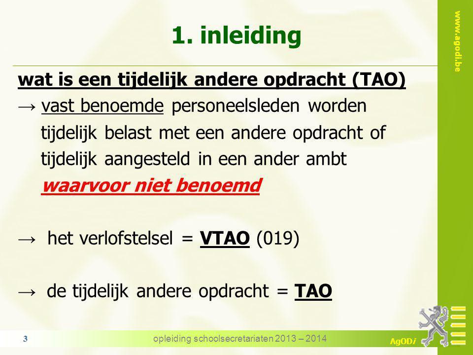 www.agodi.be AgODi Verlof tijdelijk andere opdracht 1.inleiding 2.wie? 3. wanneer een VTAO / TAO? 4. verlof TAO en TBSOB 5.aanvang - duur – einde 6.di