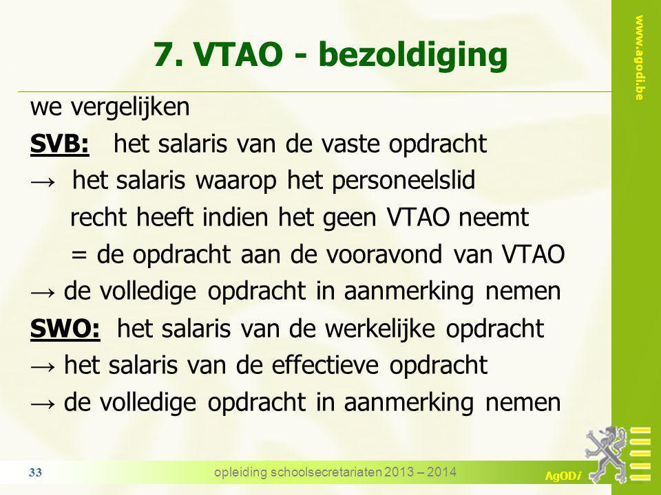 www.agodi.be AgODi volume TAO / VTAO - voorbeeld uitzondering 2 opdracht : 36/36 ATO 4 TAO = 9/22 of 4091/10000 Voor welke volume een VTAO.
