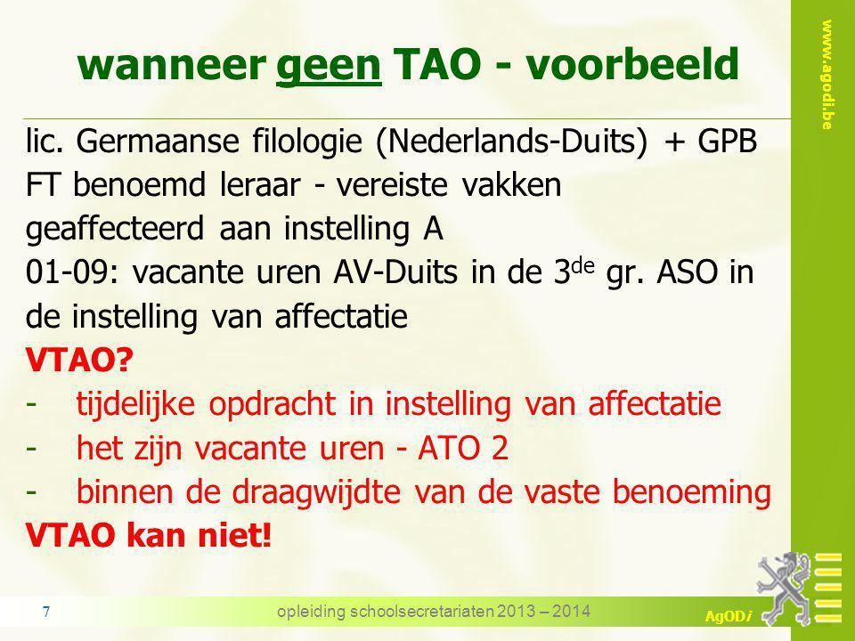 www.agodi.be AgODi 3. wanneer geen TAO een vast benoemd personeelslid wordt tijdelijk belast met een andere opdracht -in de instelling van affectatie