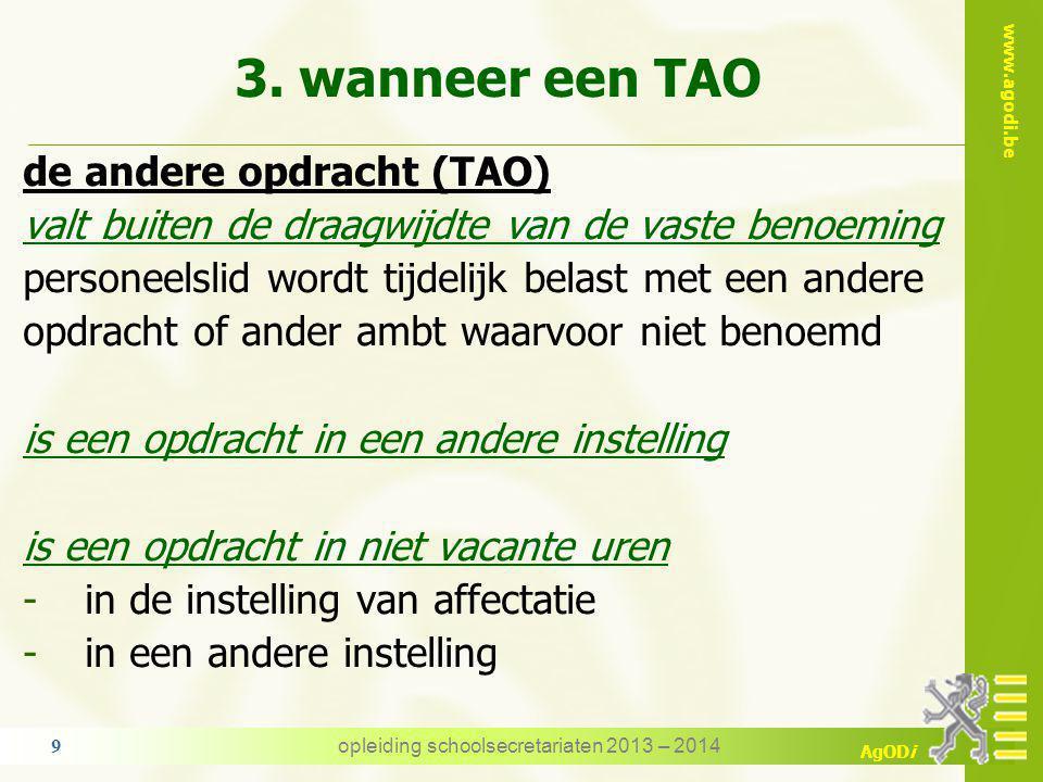 www.agodi.be AgODi 3.wanneer geen TAO geen aanstelling in een opdracht met risico bij zwangerschap -een TAO - opdracht die een risico inhoudt voor de