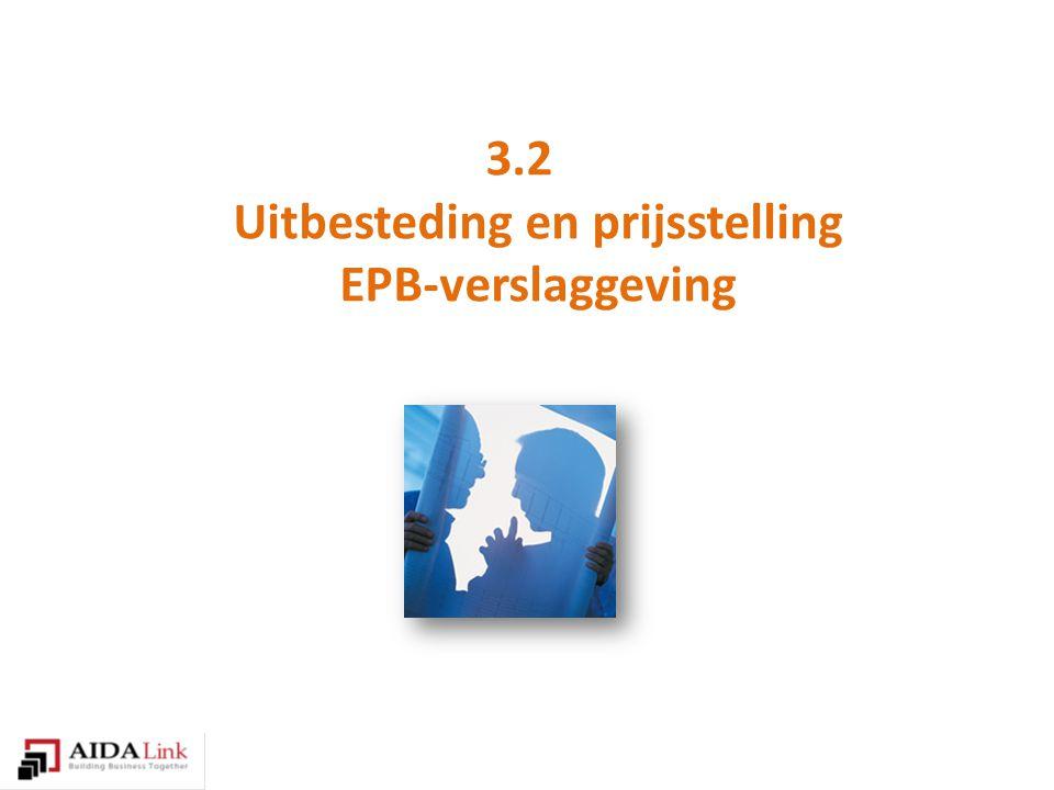 3.2 Uitbesteding en prijsstelling EPB-verslaggeving