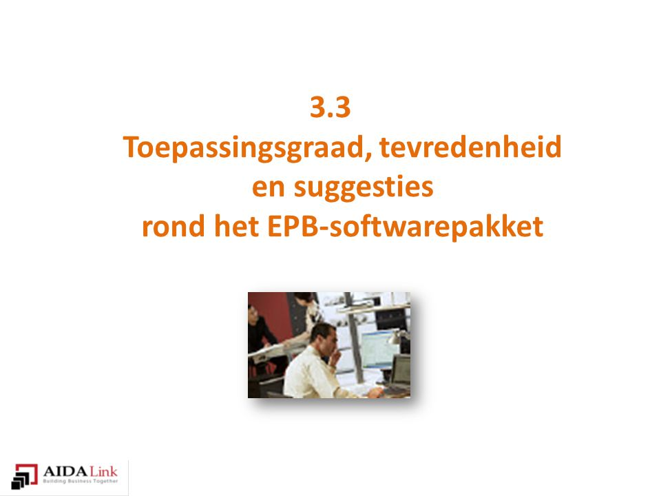3.3 Toepassingsgraad, tevredenheid en suggesties rond het EPB-softwarepakket