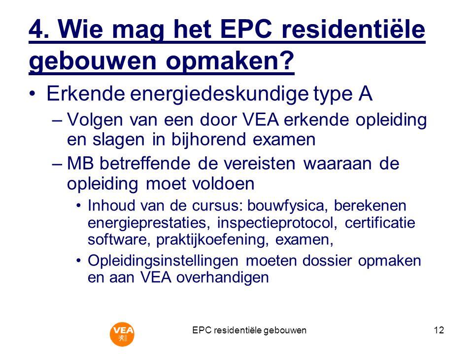 EPC residentiële gebouwen12 4.Wie mag het EPC residentiële gebouwen opmaken.
