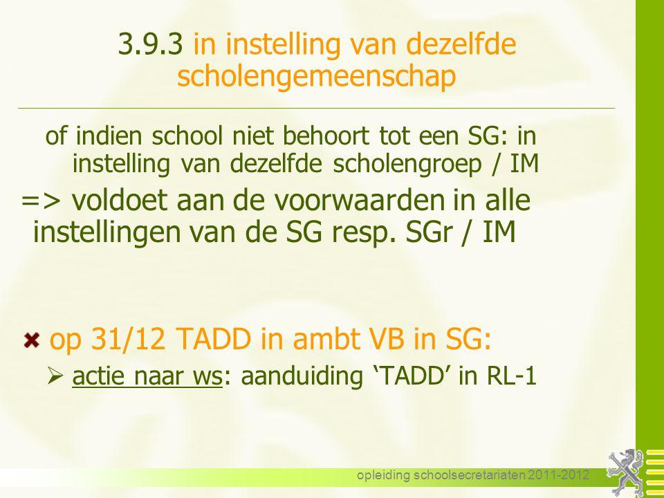 opleiding schoolsecretariaten 2011-2012 3.9.3 in instelling van dezelfde scholengemeenschap of indien school niet behoort tot een SG: in instelling va