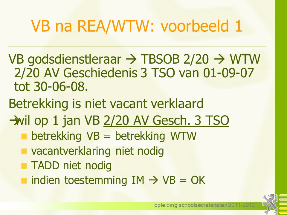 opleiding schoolsecretariaten 2011-2012 VB na REA/WTW: voorbeeld 1 VB godsdienstleraar  TBSOB 2/20  WTW 2/20 AV Geschiedenis 3 TSO van 01-09-07 tot