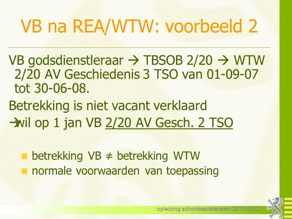opleiding schoolsecretariaten 2011-2012 VB na REA/WTW: voorbeeld 2 VB godsdienstleraar  TBSOB 2/20  WTW 2/20 AV Geschiedenis 3 TSO van 01-09-07 tot