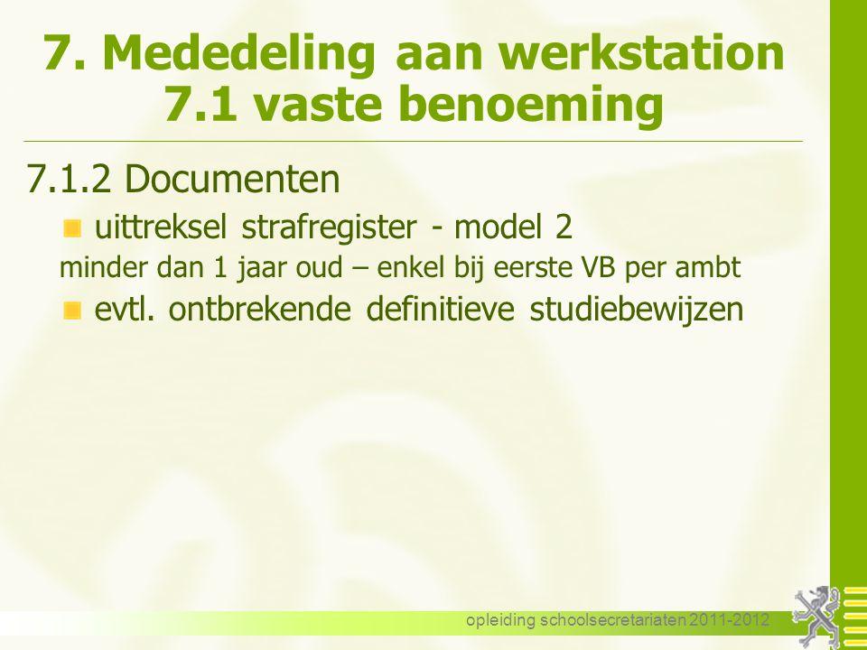 opleiding schoolsecretariaten 2011-2012 7. Mededeling aan werkstation 7.1 vaste benoeming 7.1.2 Documenten uittreksel strafregister - model 2 minder d