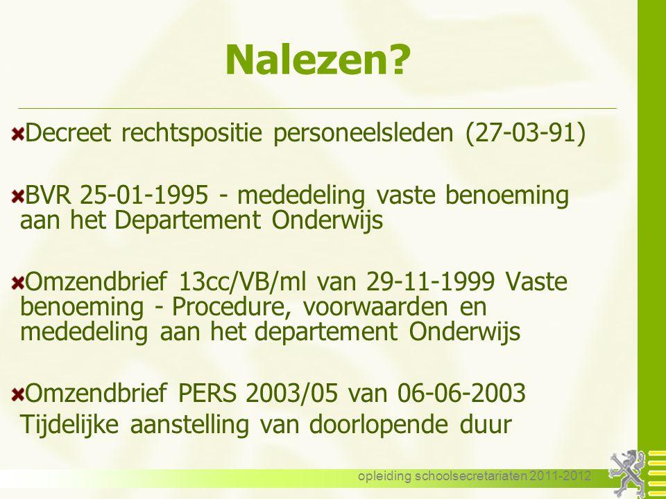 opleiding schoolsecretariaten 2011-2012 Nalezen? Decreet rechtspositie personeelsleden (27-03-91) BVR 25-01-1995 - mededeling vaste benoeming aan het