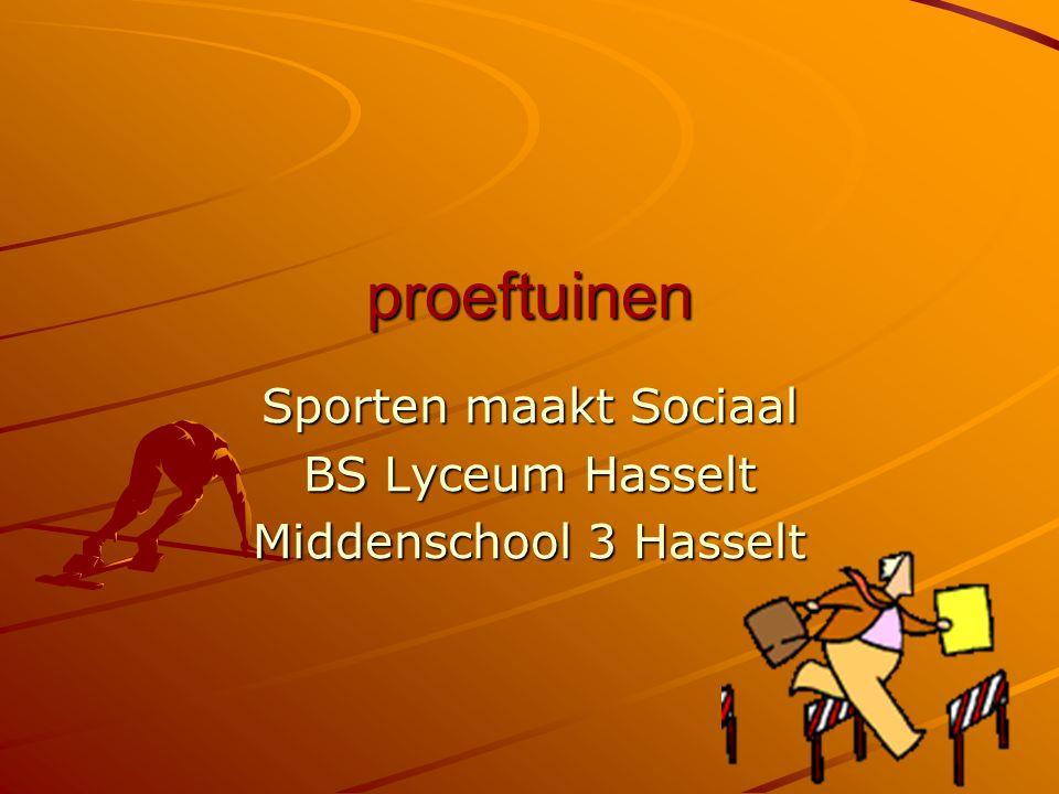 proeftuinen Sporten maakt Sociaal BS Lyceum Hasselt Middenschool 3 Hasselt