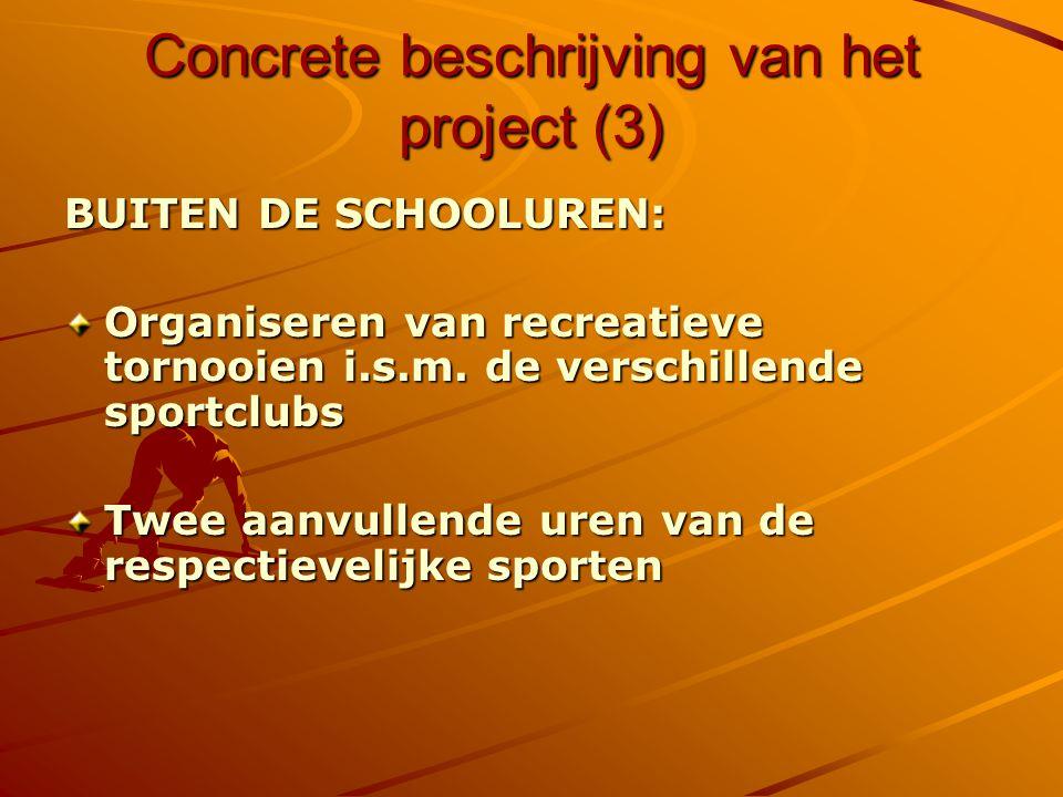 Concrete beschrijving van het project (3) BUITEN DE SCHOOLUREN: Organiseren van recreatieve tornooien i.s.m.
