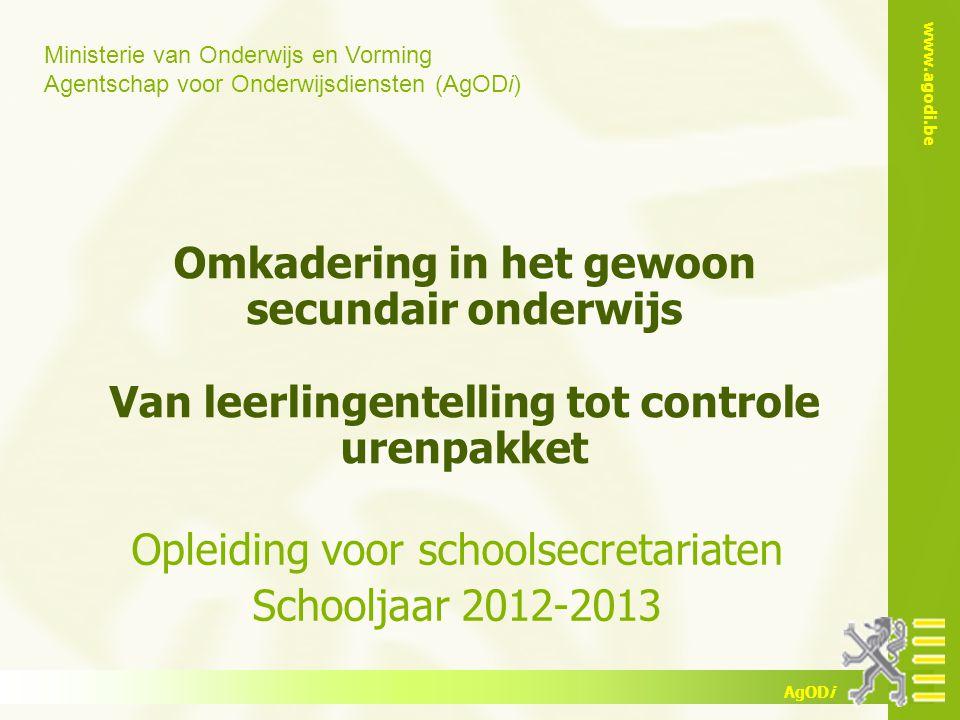 www.agodi.be AgODi opleiding schoolsecretariaten 2011-2012 Controle: demonstratie Berekeningstool Verrekent alle zendingen i.v.m.