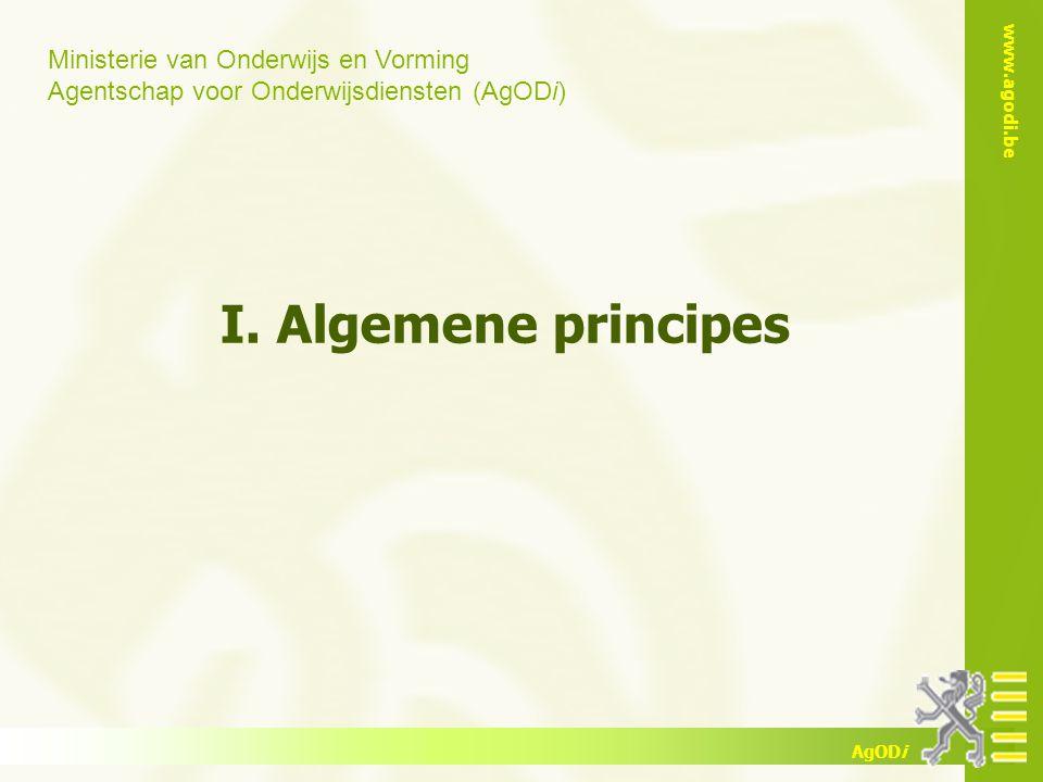 Ministerie van Onderwijs en Vorming Agentschap voor Onderwijsdiensten (AgODi) www.agodi.be AgODi II.