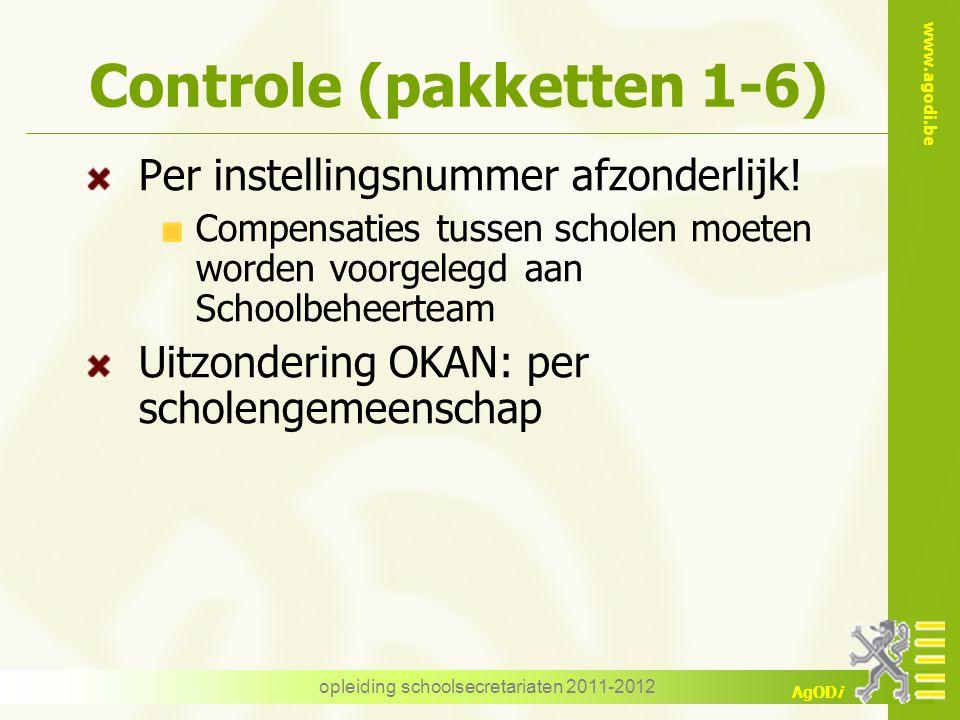 www.agodi.be AgODi opleiding schoolsecretariaten 2011-2012 Controle (pakketten 1-6) Per instellingsnummer afzonderlijk! Compensaties tussen scholen mo