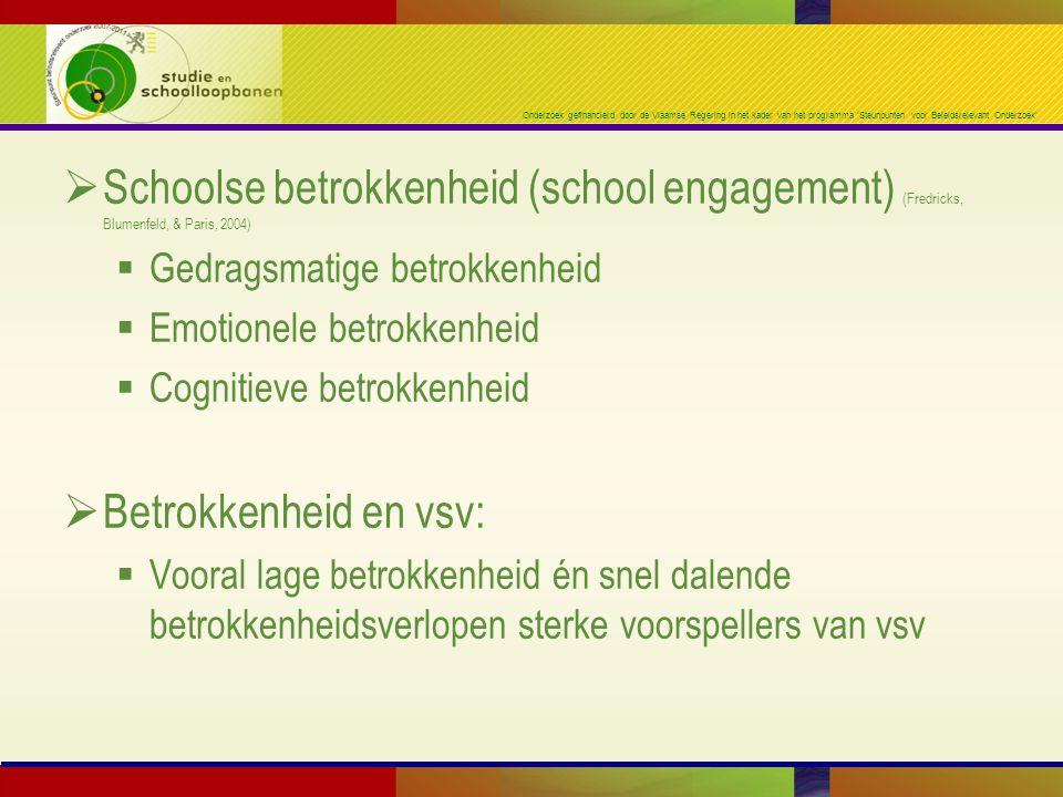 Onderzoek gefinancierd door de Vlaamse Regering in het kader van het programma 'Steunpunten voor Beleidsrelevant Onderzoek'  Schoolse betrokkenheid (