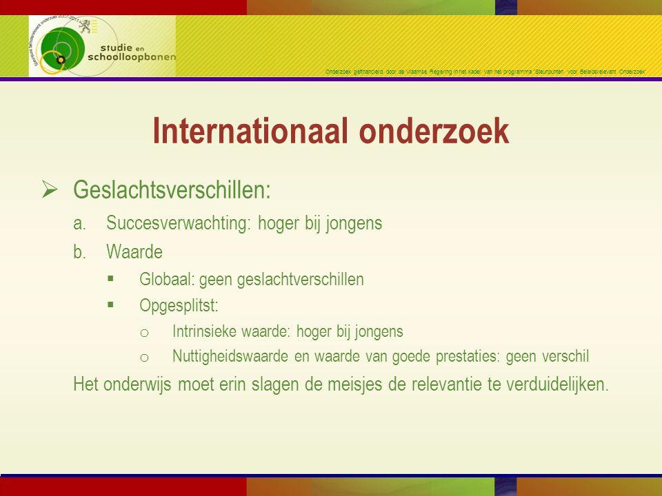 Onderzoek gefinancierd door de Vlaamse Regering in het kader van het programma 'Steunpunten voor Beleidsrelevant Onderzoek'  Geslachtsverschillen: a.Succesverwachting: hoger bij jongens b.Waarde  Globaal: geen geslachtverschillen  Opgesplitst: o Intrinsieke waarde: hoger bij jongens o Nuttigheidswaarde en waarde van goede prestaties: geen verschil Het onderwijs moet erin slagen de meisjes de relevantie te verduidelijken.