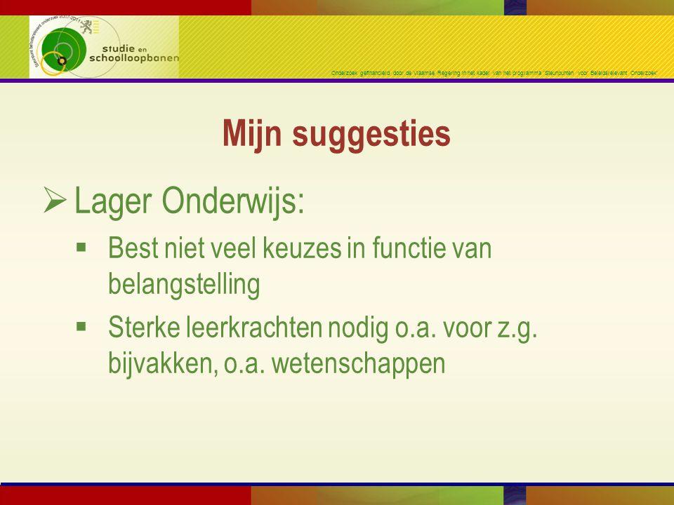 Onderzoek gefinancierd door de Vlaamse Regering in het kader van het programma 'Steunpunten voor Beleidsrelevant Onderzoek'  Lager Onderwijs:  Best niet veel keuzes in functie van belangstelling  Sterke leerkrachten nodig o.a.