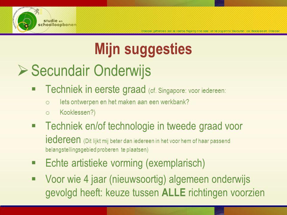 Onderzoek gefinancierd door de Vlaamse Regering in het kader van het programma 'Steunpunten voor Beleidsrelevant Onderzoek'  Secundair Onderwijs  Te