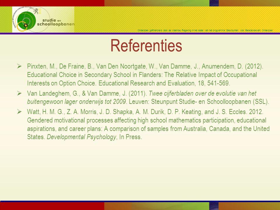 Onderzoek gefinancierd door de Vlaamse Regering in het kader van het programma 'Steunpunten voor Beleidsrelevant Onderzoek' Referenties  Pinxten, M., De Fraine, B., Van Den Noortgate, W., Van Damme, J., Anumendem, D.