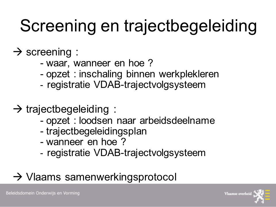 Screening en trajectbegeleiding  screening : - waar, wanneer en hoe .