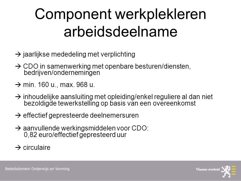 Component werkplekleren arbeidsdeelname  jaarlijkse mededeling met verplichting  CDO in samenwerking met openbare besturen/diensten, bedrijven/ondernemingen  min.