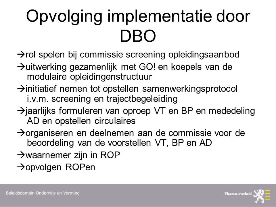 Opvolging implementatie door DBO  rol spelen bij commissie screening opleidingsaanbod  uitwerking gezamenlijk met GO.
