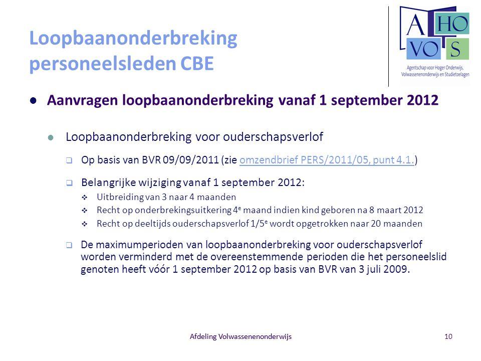 Loopbaanonderbreking personeelsleden CBE Aanvragen loopbaanonderbreking vanaf 1 september 2012 Loopbaanonderbreking voor ouderschapsverlof  Op basis