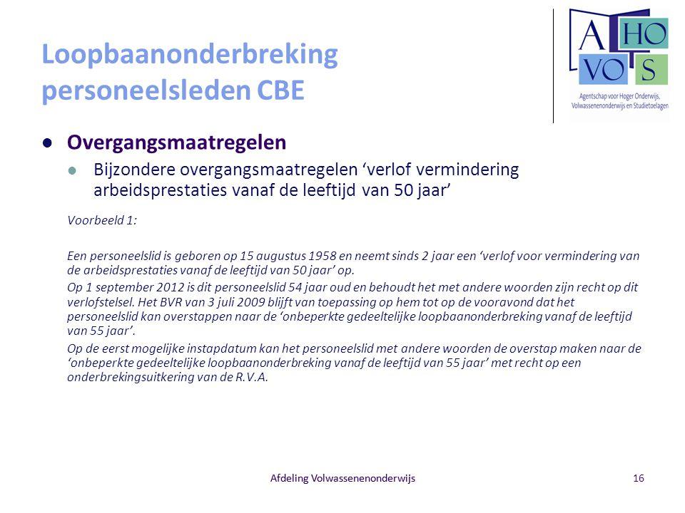 Afdeling Volwassenenonderwijs Loopbaanonderbreking personeelsleden CBE Overgangsmaatregelen Bijzondere overgangsmaatregelen 'verlof vermindering arbei