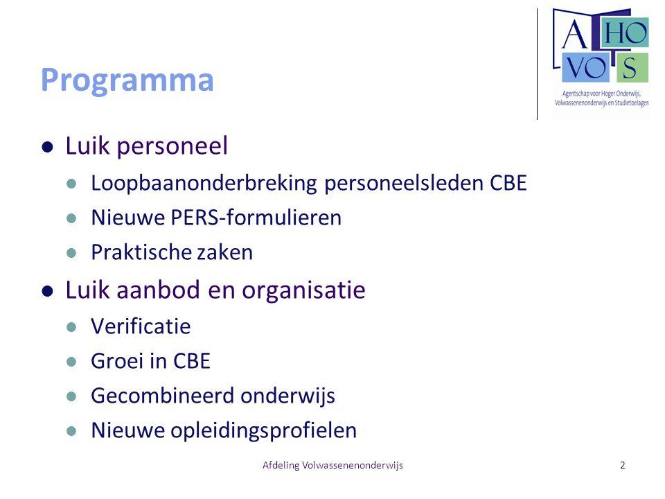 Programma Luik personeel Loopbaanonderbreking personeelsleden CBE Nieuwe PERS-formulieren Praktische zaken Luik aanbod en organisatie Verificatie Groe