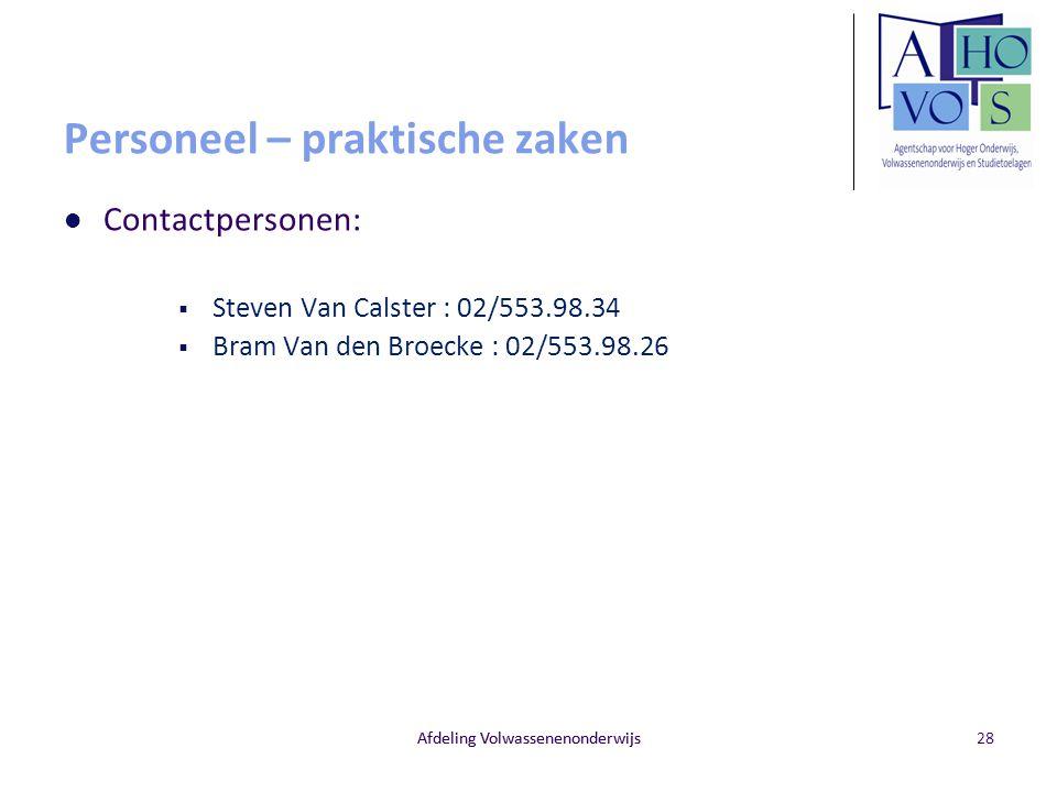 Afdeling Volwassenenonderwijs Personeel – praktische zaken Contactpersonen:  Steven Van Calster : 02/553.98.34  Bram Van den Broecke : 02/553.98.26