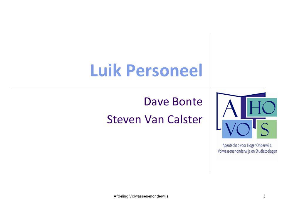 Luik Personeel Dave Bonte Steven Van Calster Afdeling Volwassenenonderwijs3